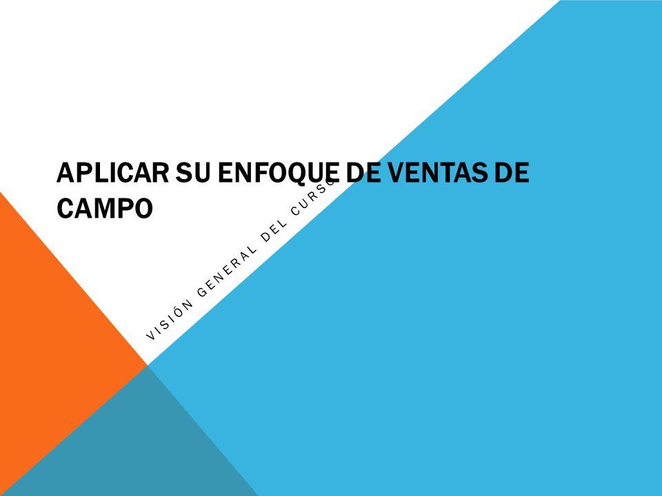 APLICAR SU ENFOQUE DE VENTAS DE CAMPO