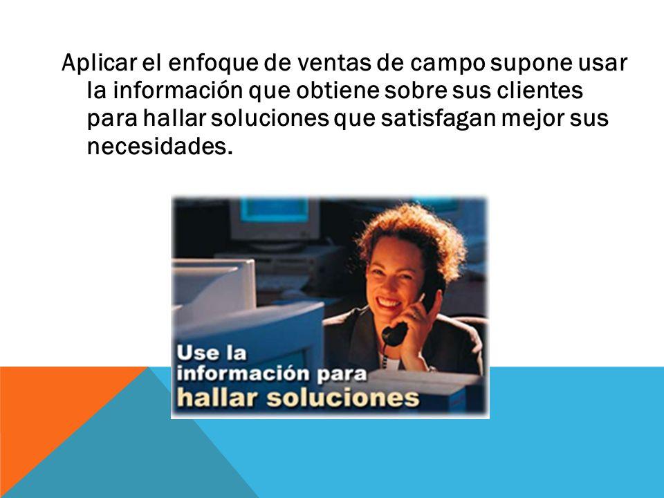 Aplicar el enfoque de ventas de campo supone usar la información que obtiene sobre sus clientes para hallar soluciones que satisfagan mejor sus necesidades.