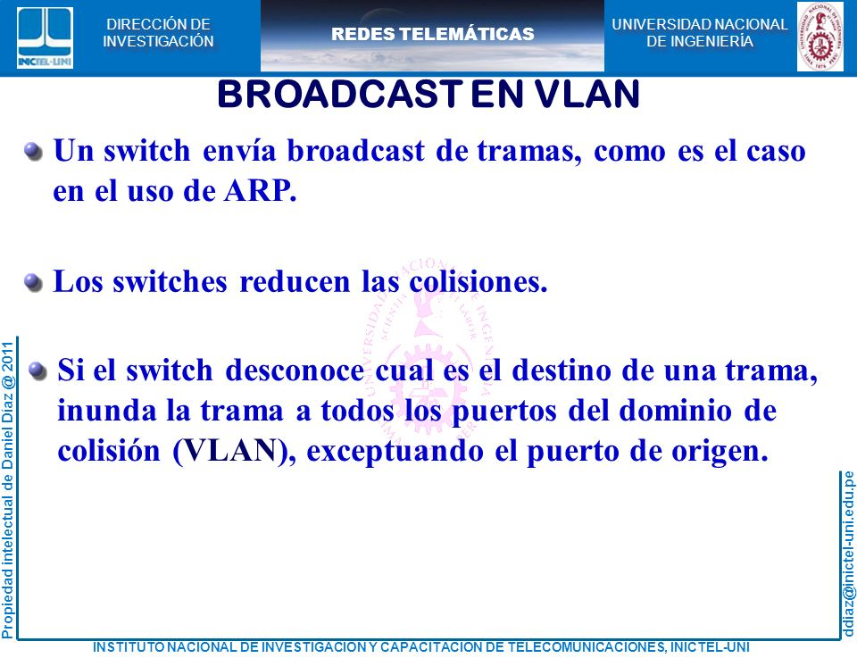 BROADCAST EN VLAN Un switch envía broadcast de tramas, como es el caso