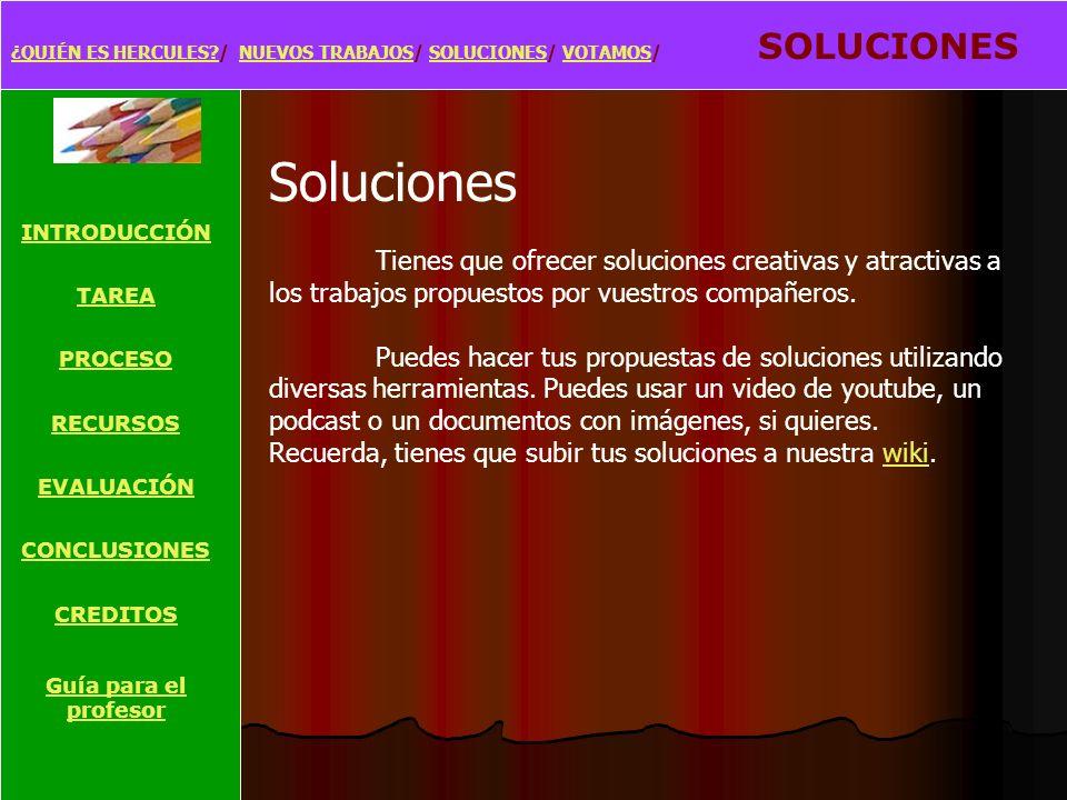 ¿QUIÉN ES HERCULES / NUEVOS TRABAJOS/ SOLUCIONES/ VOTAMOS/ SOLUCIONES