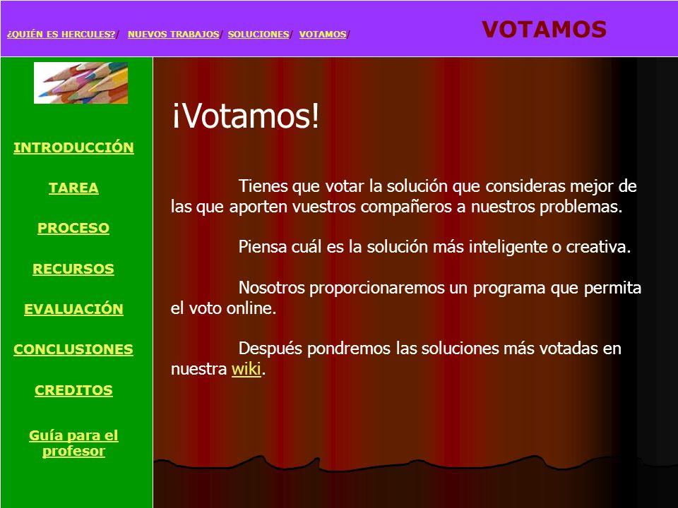¿QUIÉN ES HERCULES / NUEVOS TRABAJOS/ SOLUCIONES/ VOTAMOS/ VOTAMOS