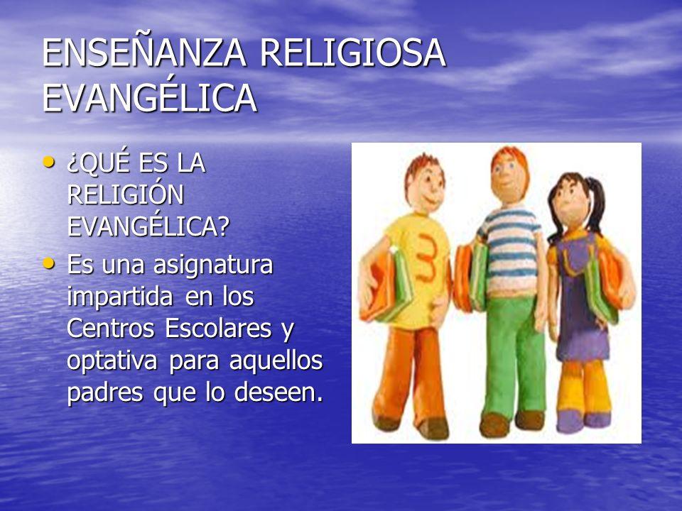 ENSEÑANZA RELIGIOSA EVANGÉLICA