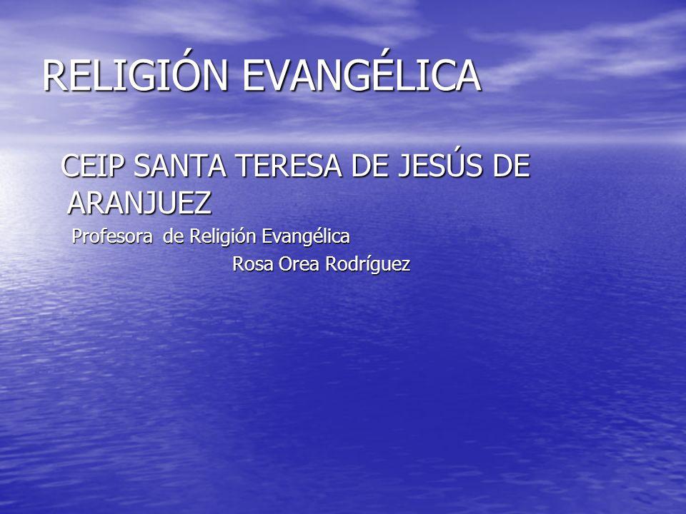RELIGIÓN EVANGÉLICA CEIP SANTA TERESA DE JESÚS DE ARANJUEZ