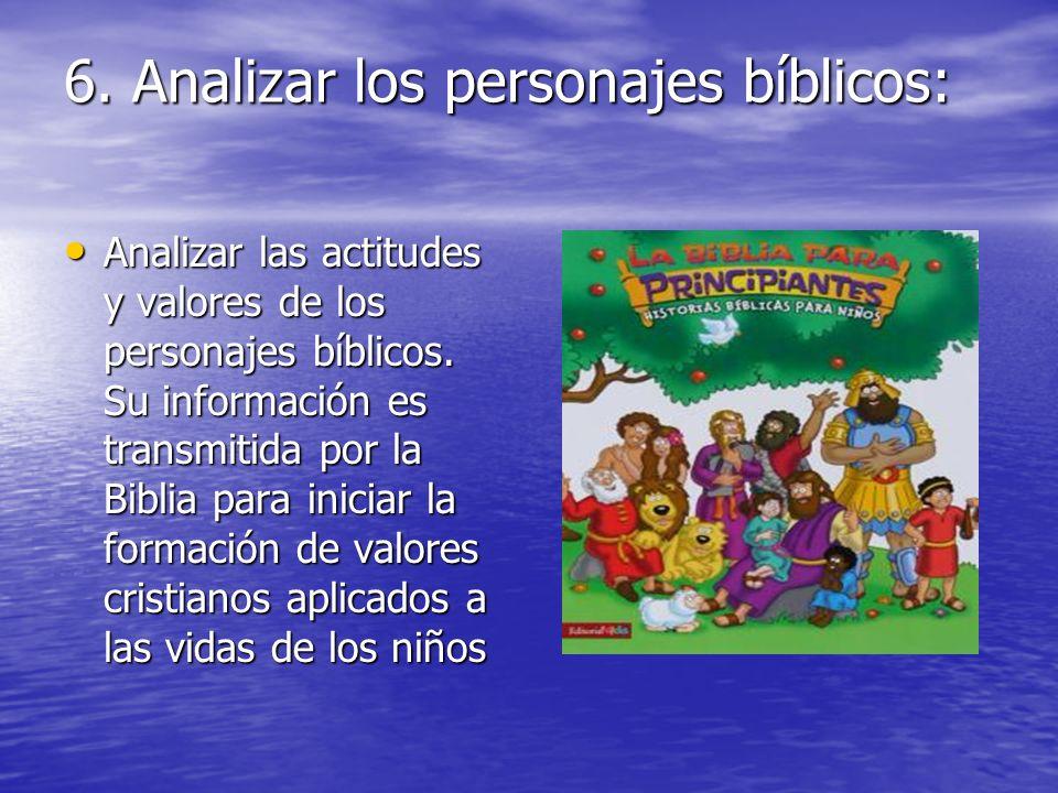 6. Analizar los personajes bíblicos: