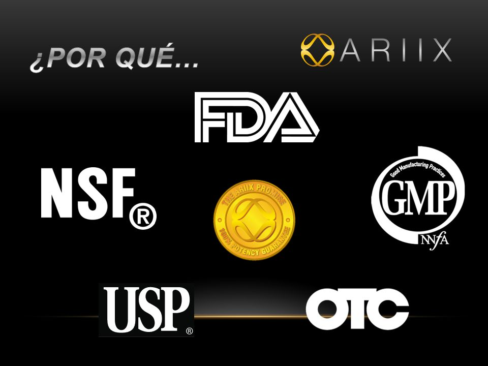 ¿Por qué… FDA = Food & Drug Administration. NSF = National Science Foundation. GMP = Good Manufacturing Practices.