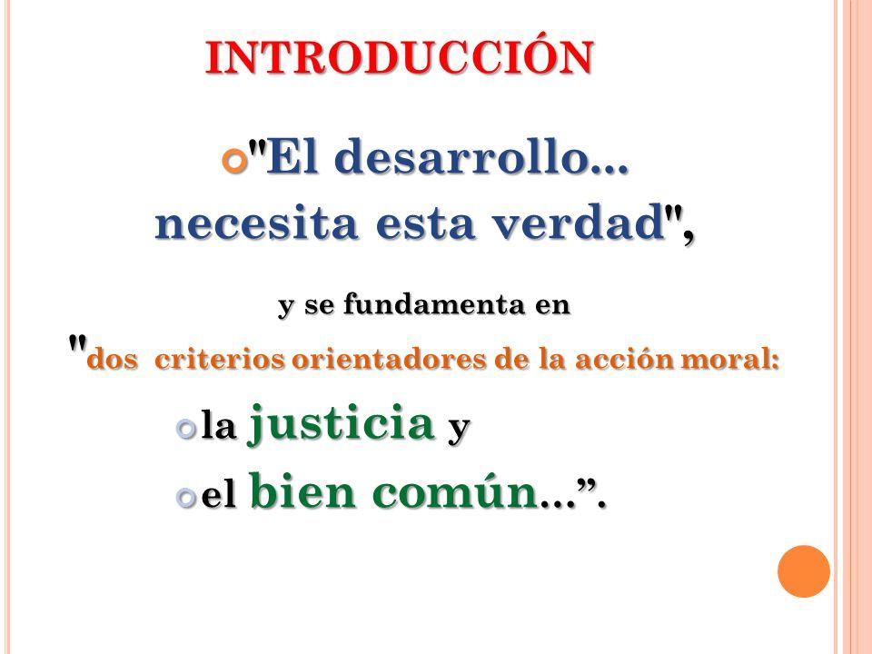 dos criterios orientadores de la acción moral: