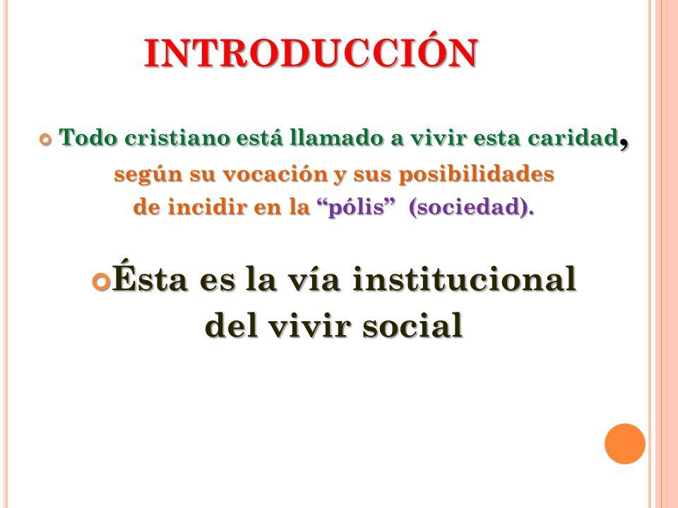 INTRODUCCIÓN Ésta es la vía institucional del vivir social