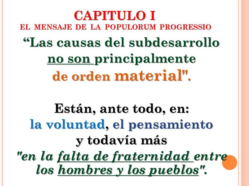 CAPITULO I EL MENSAJE DE LA POPULORUM PROGRESSIO