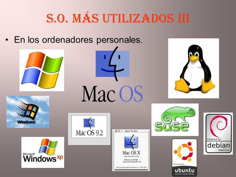 S.O. más utilizados III En los ordenadores personales.