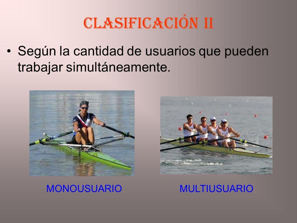 Clasificación iiSegún la cantidad de usuarios que pueden trabajar simultáneamente.