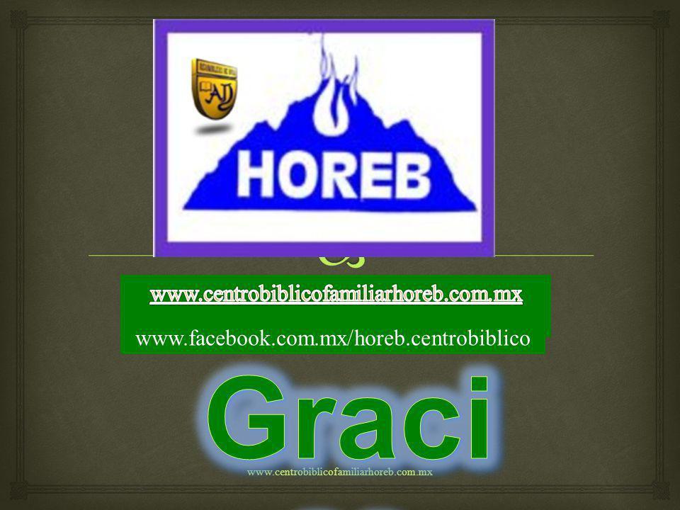 Gracias www.centrobiblicofamiliarhoreb.com.mx