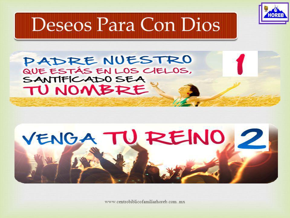 Deseos Para Con Dios www.centrobiblicofamiliarhoreb.com..mx