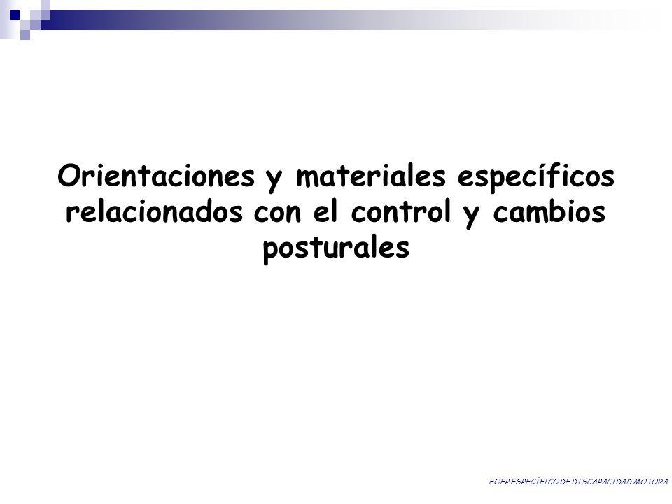 Orientaciones y materiales específicos relacionados con el control y cambios posturales
