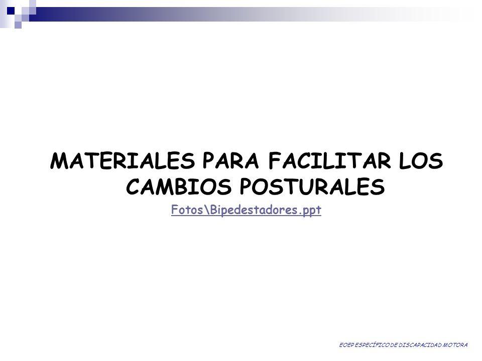 MATERIALES PARA FACILITAR LOS CAMBIOS POSTURALES