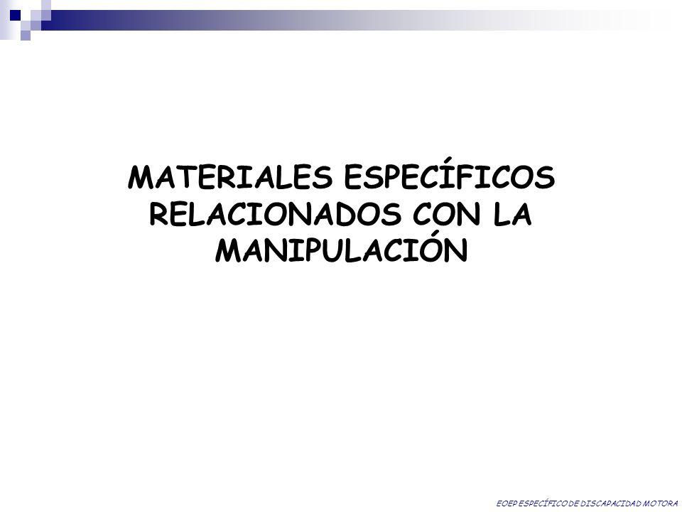 MATERIALES ESPECÍFICOS RELACIONADOS CON LA MANIPULACIÓN