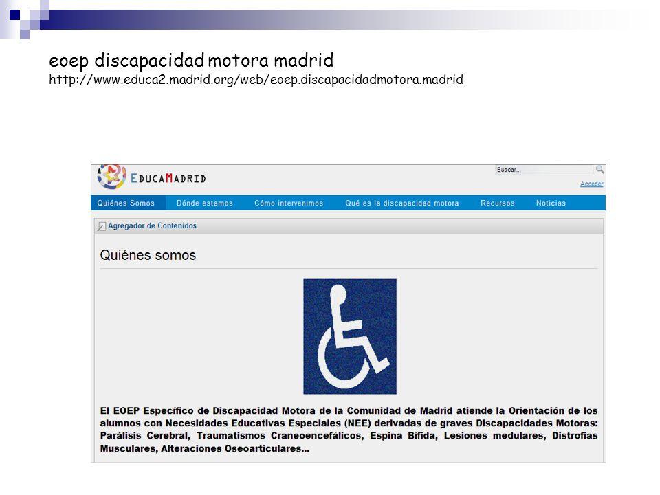eoep discapacidad motora madrid http://www. educa2. madrid