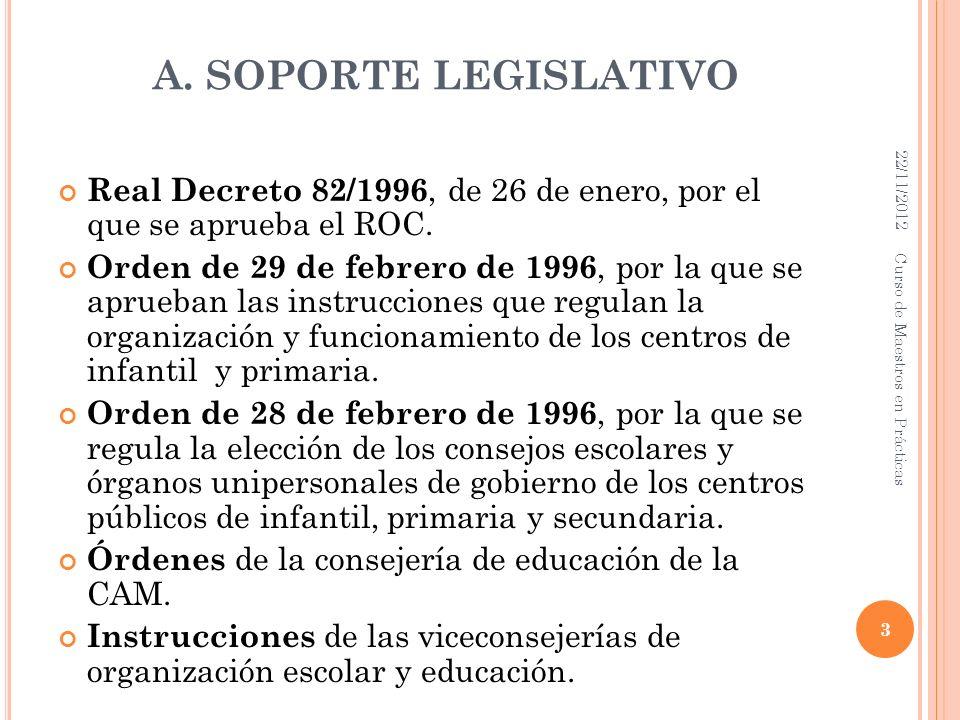 A. SOPORTE LEGISLATIVO 22/11/2012. Real Decreto 82/1996, de 26 de enero, por el que se aprueba el ROC.