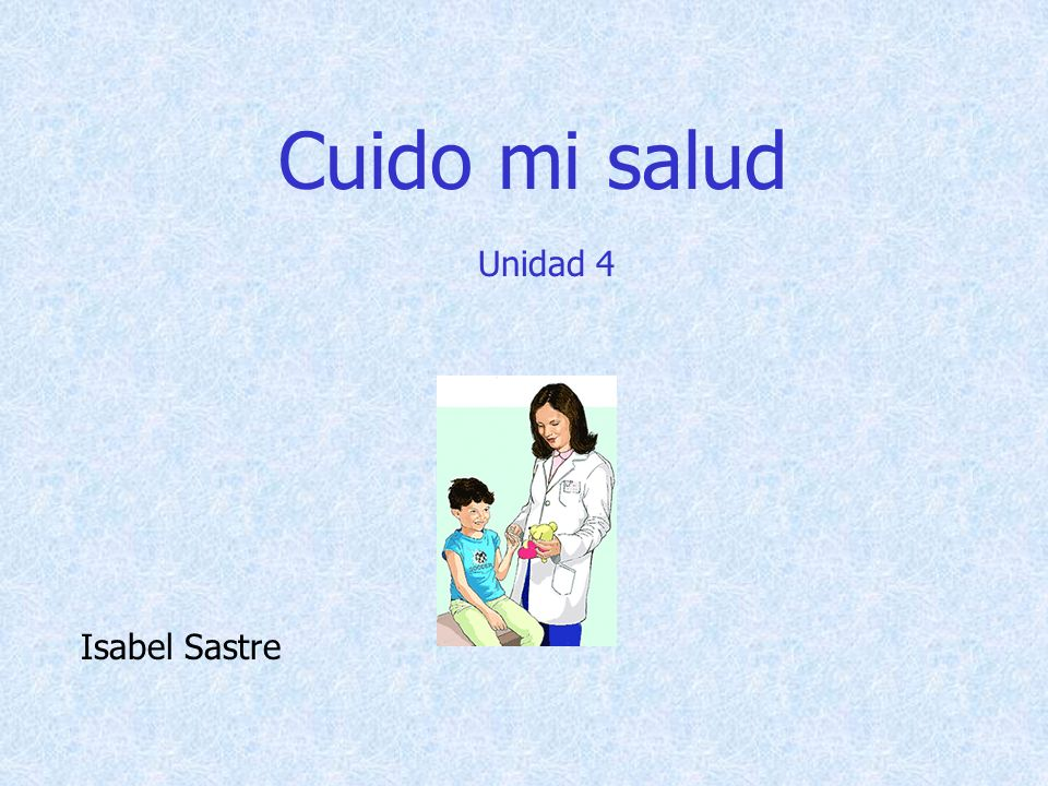 Cuido mi salud Unidad 4 Isabel Sastre