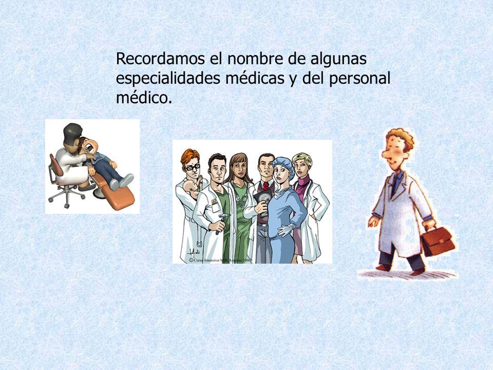 Recordamos el nombre de algunas especialidades médicas y del personal médico.