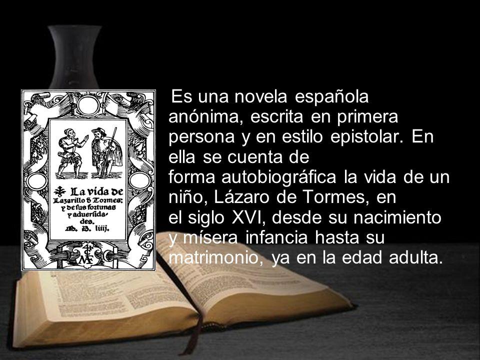 Es una novela española anónima, escrita en primera persona y en estilo epistolar.