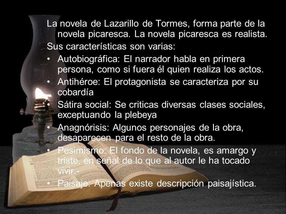 La novela de Lazarillo de Tormes, forma parte de la novela picaresca
