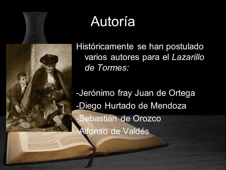 Autoría Históricamente se han postulado varios autores para el Lazarillo de Tormes: -Jerónimo fray Juan de Ortega.