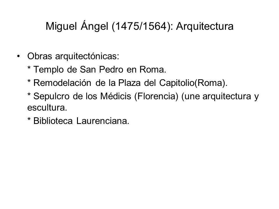 Miguel Ángel (1475/1564): Arquitectura