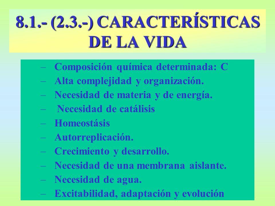 8.1.- (2.3.-) CARACTERÍSTICAS DE LA VIDA