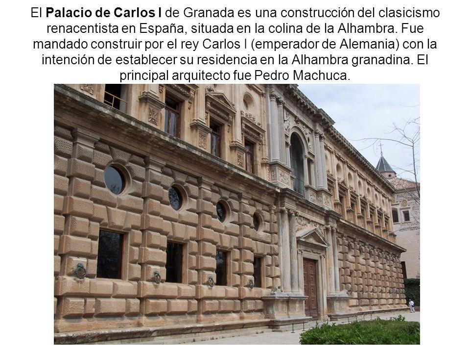 El Palacio de Carlos I de Granada es una construcción del clasicismo renacentista en España, situada en la colina de la Alhambra.