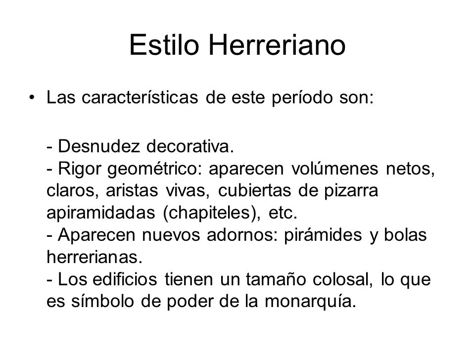 Estilo Herreriano Las características de este período son: