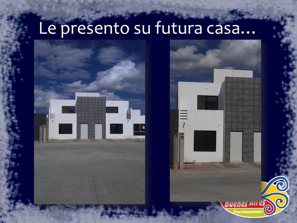 Le presento su futura casa…