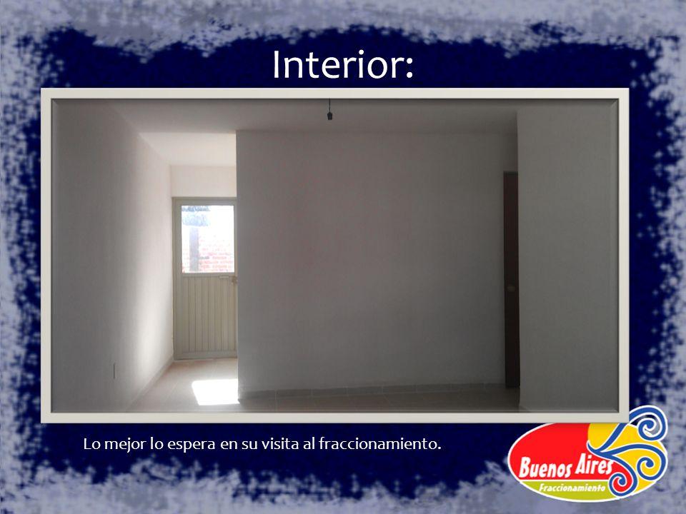 Interior: Lo mejor lo espera en su visita al fraccionamiento.