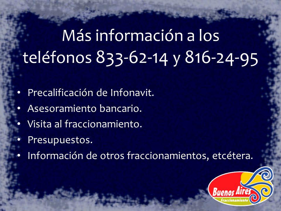 Más información a los teléfonos 833-62-14 y 816-24-95