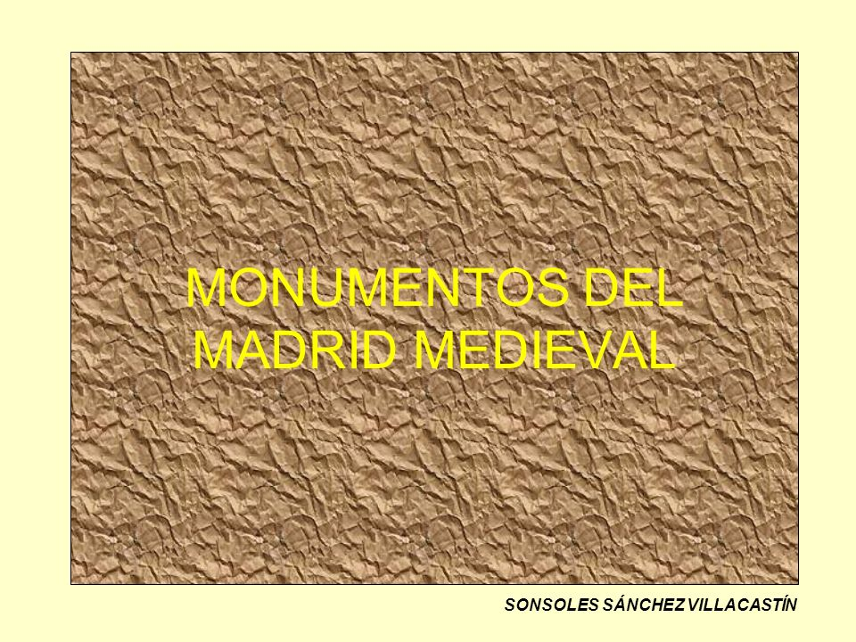 MONUMENTOS DEL MADRID MEDIEVAL