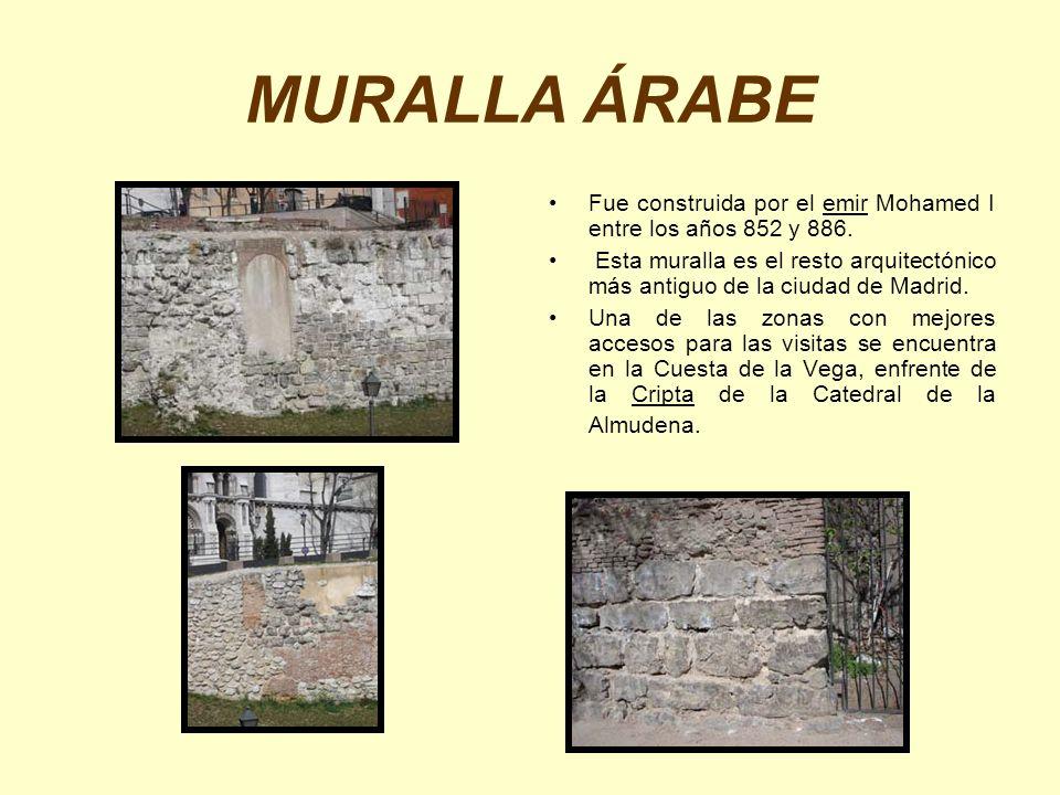 MURALLA ÁRABE Fue construida por el emir Mohamed I entre los años 852 y 886.