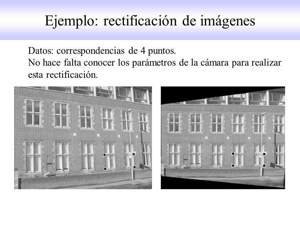 Ejemplo: rectificación de imágenes