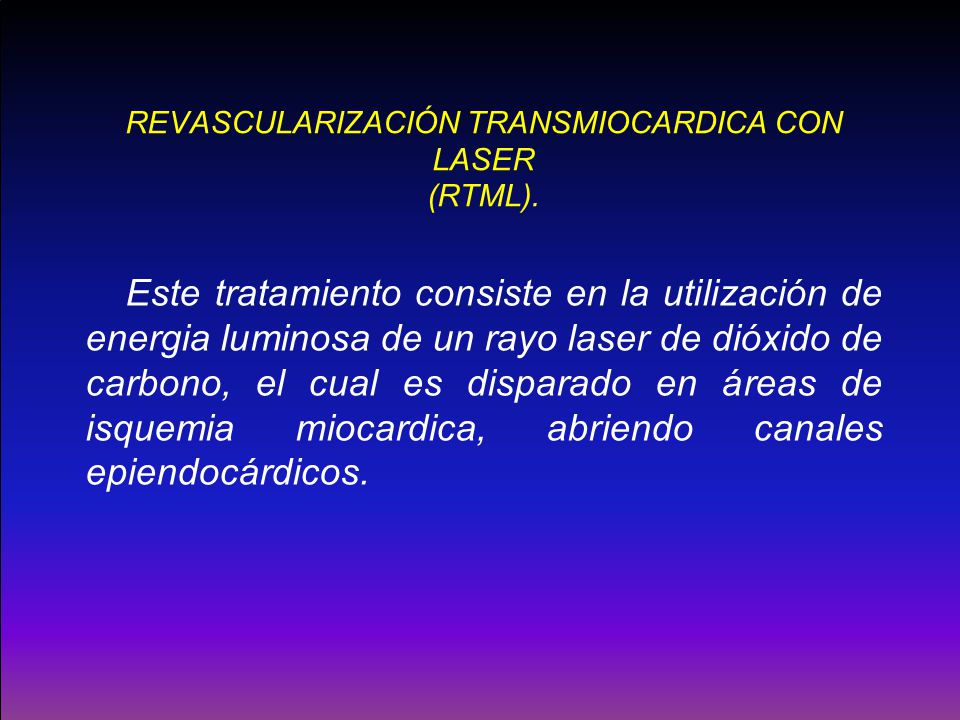 REVASCULARIZACIÓN TRANSMIOCARDICA CON LASER (RTML).