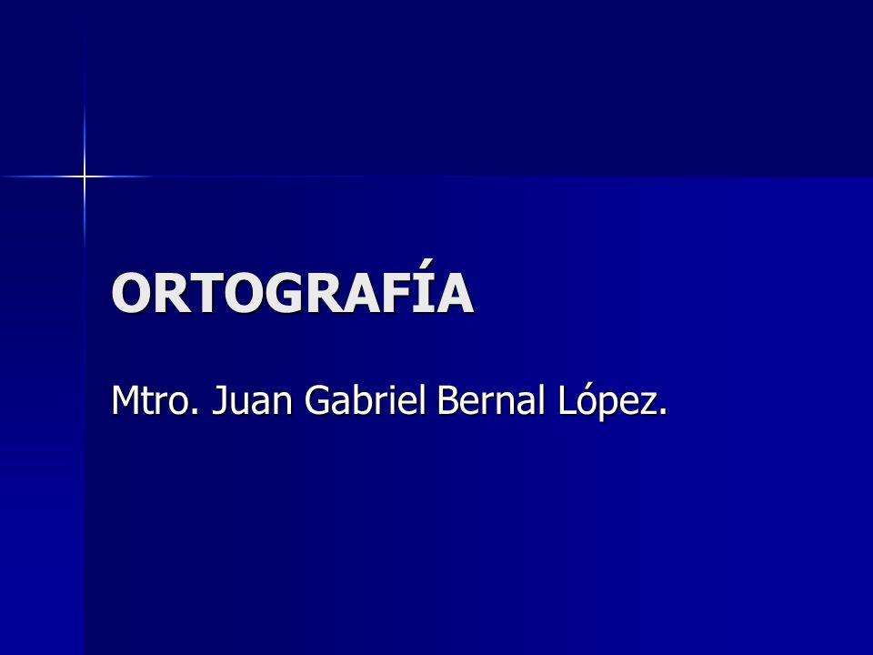 Mtro. Juan Gabriel Bernal López.