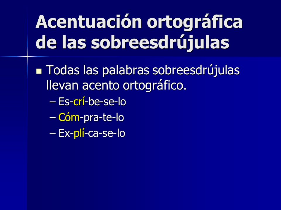 Acentuación ortográfica de las sobreesdrújulas