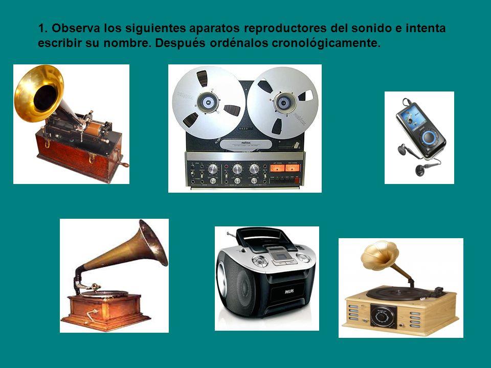 1. Observa los siguientes aparatos reproductores del sonido e intenta escribir su nombre.
