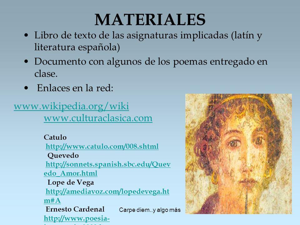 MATERIALES Libro de texto de las asignaturas implicadas (latín y literatura española) Documento con algunos de los poemas entregado en clase.