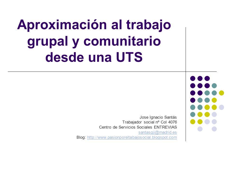 Aproximación al trabajo grupal y comunitario desde una UTS