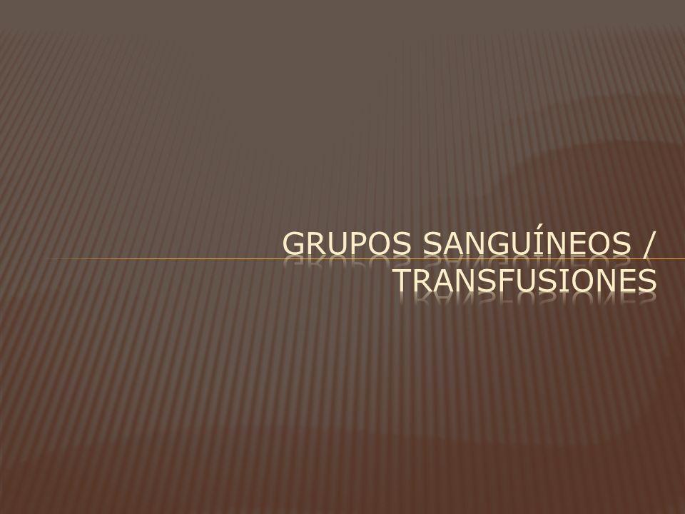 GRUPOS SANGUÍNEOS / TRANSFUSIONES