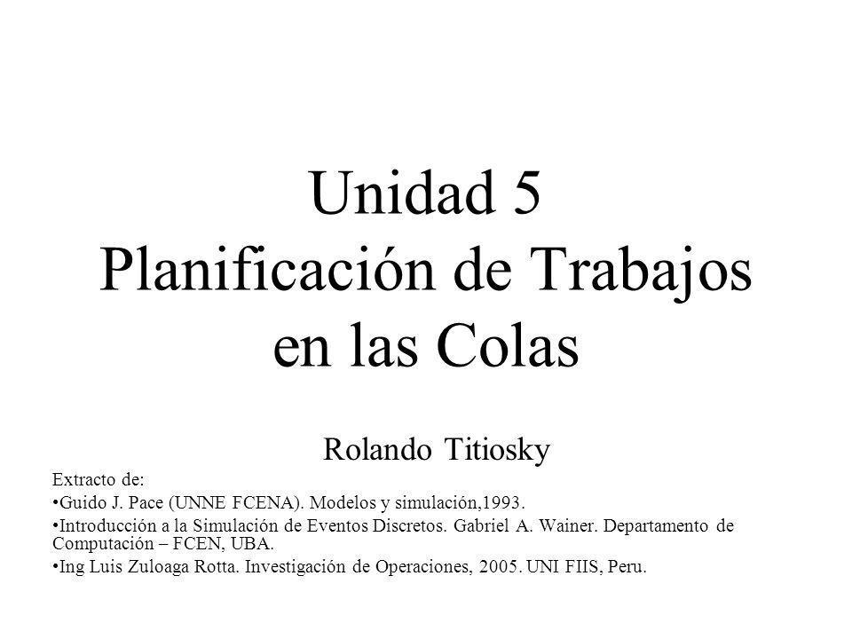 Unidad 5 Planificación de Trabajos en las Colas