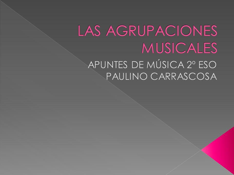 LAS AGRUPACIONES MUSICALES