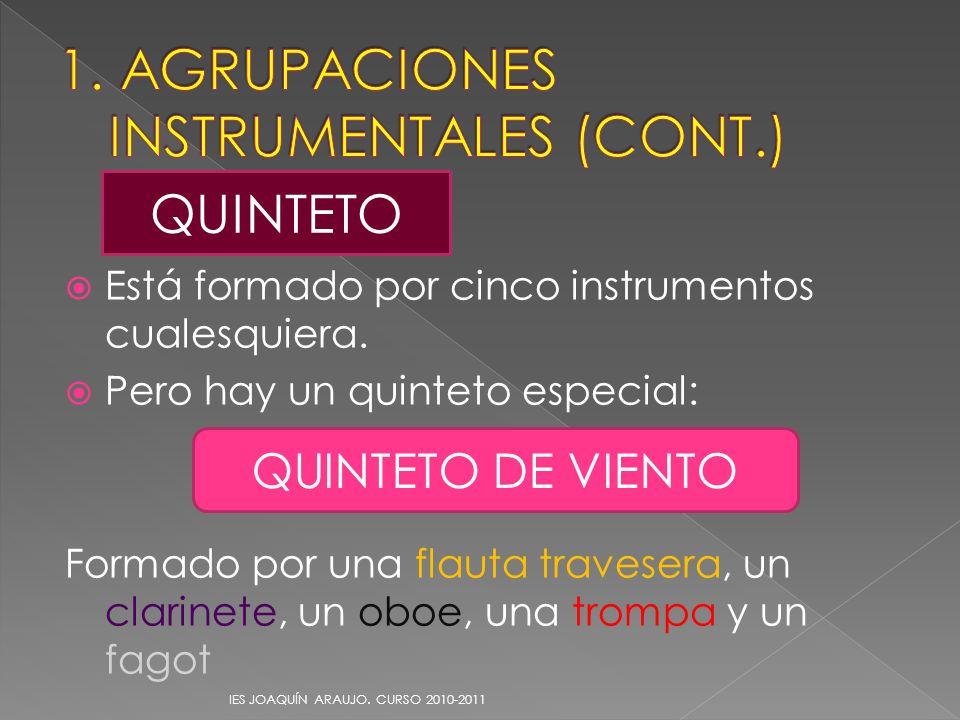 1. AGRUPACIONES INSTRUMENTALES (CONT.)