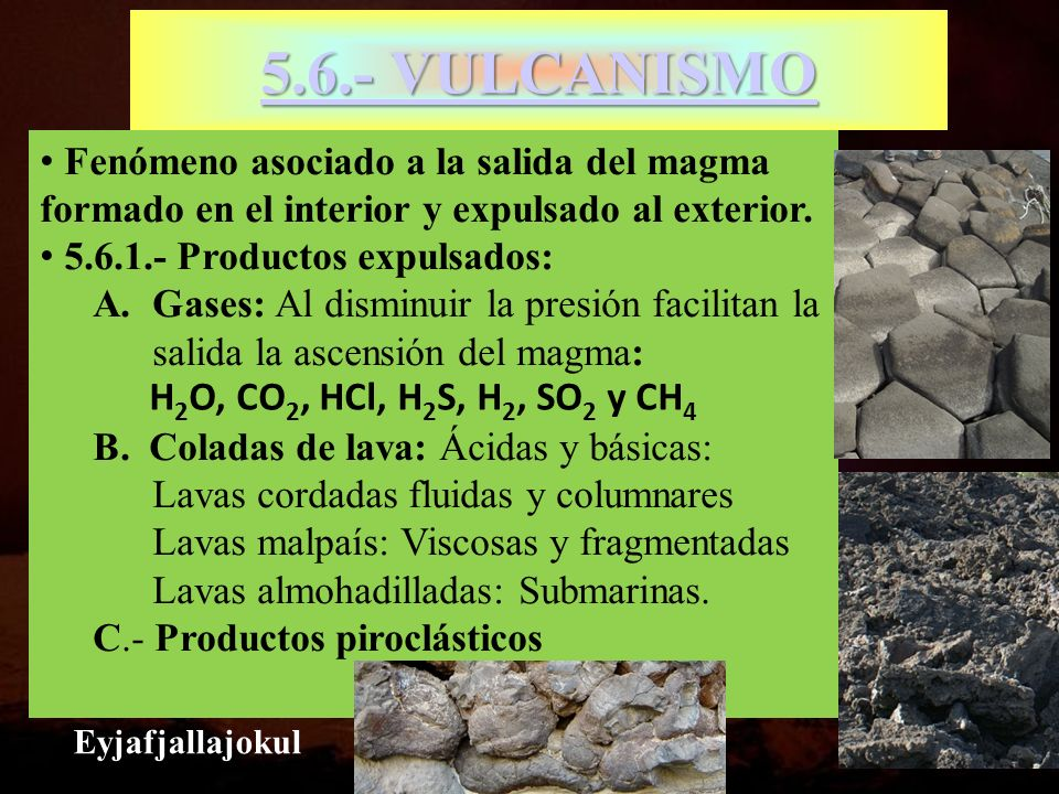 5.6.- VULCANISMO H2O, CO2, HCl, H2S, H2, SO2 y CH4