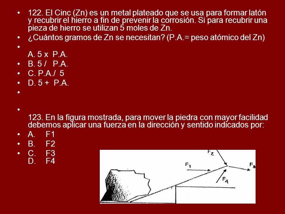 122. El Cinc (Zn) es un metal plateado que se usa para formar latón y recubrir el hierro a fin de prevenir la corrosión. Si para recubrir una pieza de hierro se utilizan 5 moles de Zn.