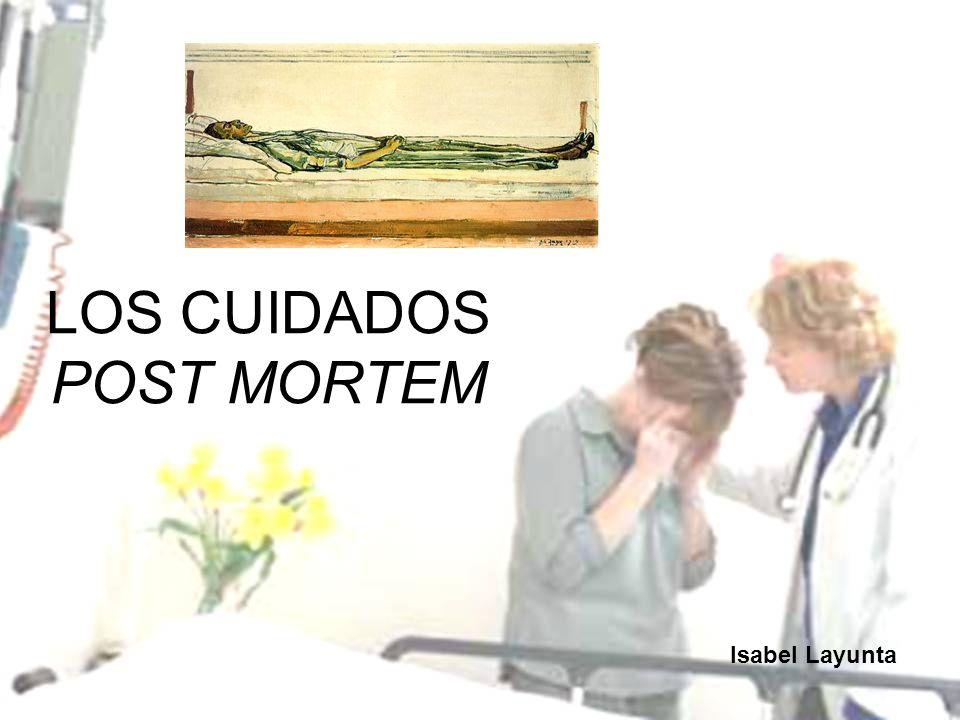LOS CUIDADOS POST MORTEM