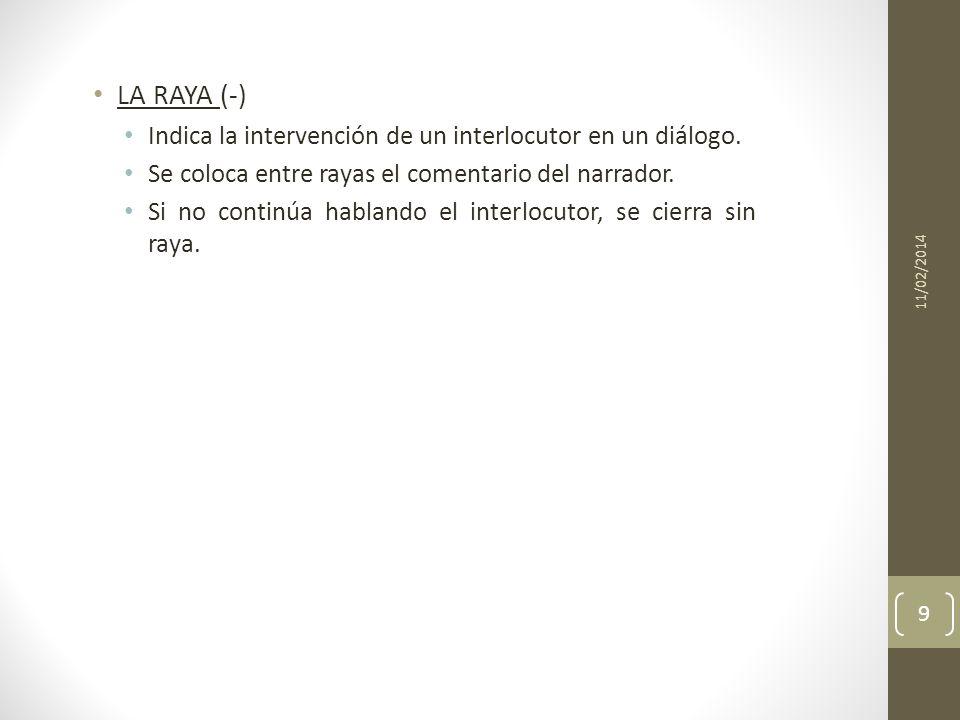 LA RAYA (-) Indica la intervención de un interlocutor en un diálogo.